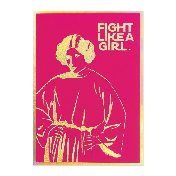 FIGHT LIKE A GIRL LEIA